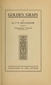 Cover of: Golden grain | Thomas William Bellingham