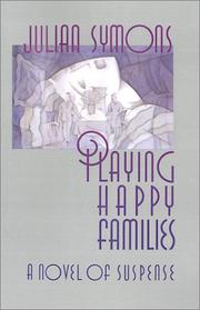 Cover of: Playing happy families | Julian Symons