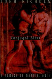 Cover of: Conjugal bliss: a comedy of marital arts