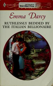 Cover of: Ruthlessly Bedded by the Italian Billionaire