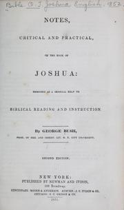 Cover of: Notes, critical and practical, on the book of Joshua: designed as a general help to Biblical reading and instruction