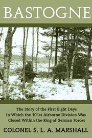 Bastogne by S. L. A. Marshall