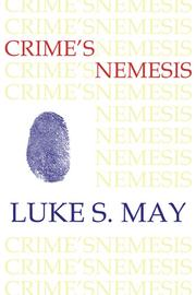 Crime's Nemesis by Luke S. May