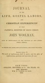 Cover of: A journal of the life, gospel labors, and Christian experiences of that faithful minister of Jesus Christ