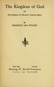 Cover of: The kingdom of God | Francis Asa Wight