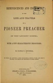 Cover of: Reminiscences and incidents in the life and travels of a pioneer preacher of the ancient gospel | Nathan J. Mitchell