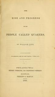 Cover of: The rise and progress of the people called Quakers | William Penn