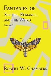 Cover of: Fantasies of Science, Romance, and the Weird, Vol. 2