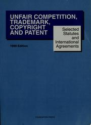 Cover of: Selected statutes and international agreements on unfair competition, trademark, copyright, and patent