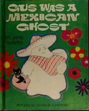 Cover of: Gus was a Mexican ghost | Jane Thayer