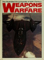 Cover of: The illustrated encyclopedia of 20th Century weapons and warfare |