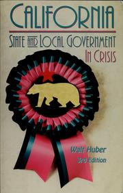 Cover of: California state & local government in crisis | Walter Roy Huber