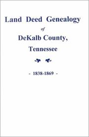 Cover of: Land deed genealogy of DeKalb County, Tennessee, 1838-1869