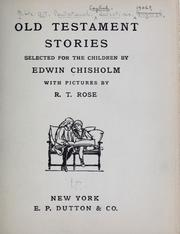 Cover of: Old Testament stories selected for the children | Chisholm, Edwin,
