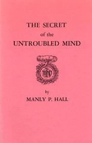 Cover of: Secret of the Untroubled Mind | Manly P. Hall