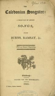 Cover of: The Caledonian songster: a selection of choice songs, from Burns, Ramsay, etc. [With a portrait.] | Robert Burns