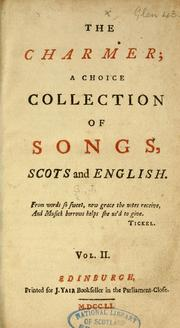 Cover of: The charmer; a choice collection of songs, Scots and English |