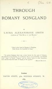 Cover of: Through Romany songland. [With musical notes.] | Laura Alexandrine Smith