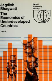 Cover of: The economics of underdeveloped countries. | Jagdish N. Bhagwati