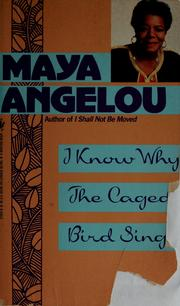 Cover of: I know why the caged bird sings | Maya Angelou
