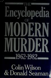 Cover of: Encyclopaedia of modern murder, 1962-82
