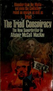 Cover of: The Triad conspiracy | Alistair McColl MacKay