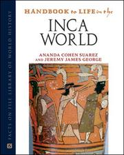 Cover of: Handbook to life in the Inca World | Ananda Cohen Suarez