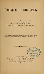 Cover of: Holiness to the Lord. | Lewis R. Dunn