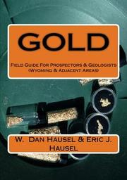 Cover of: GOLD - Field Guide for Prospectors & Geologists