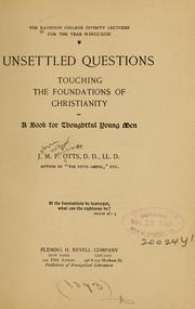 Cover of: Unsettled questions touching the foundations of Christianity | Otts, J. M. P.