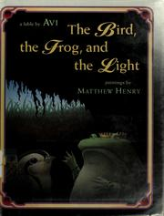 Cover of: The Bird, the Frog, and the light | Avi