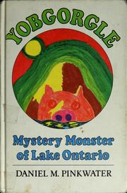 Yobgorgle, mystery monster of Lake Ontario