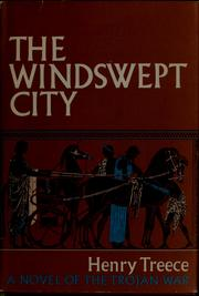 Cover of: The windswept city: A Novel of the Trojan War