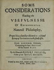 Cover of: Some considerations touching the usefulness of experimental naturall philosophy | Robert Boyle