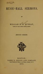 Cover of: Music-hall sermons. | W. H. H. Murray