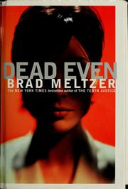 Cover of: Dead even | Brad Meltzer