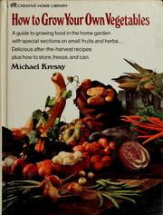 Cover of: How to grow your own vegetables
