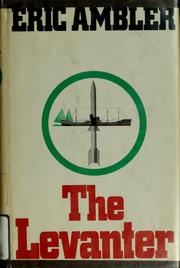 Cover of: The Levanter. | Eric Ambler