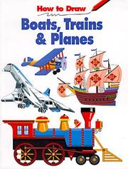 Cover of: How to Draw Boats, Trains & Planes (How to Draw) | Michael LaPlaca