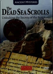 Cover of: The Dead Sea scrolls | Scandinature Films USA Inc. and KBYU Television USA