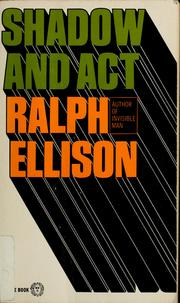 Cover of: Shadow and act | Ralph Ellison