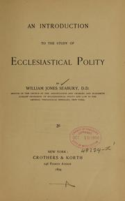 Cover of: An introduction to the study of ecclesiastical polity ... | William J. Seabury
