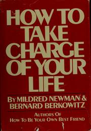 Cover of: How to take charge of your life | Mildred Newman