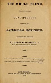 Cover of: The whole truth, relative to the controversy betwixt the American Baptists