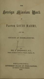 Cover of: The foreign mission work of Pastor Louis Harms, and the church at Hermansburg