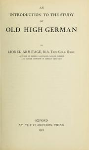 Cover of: An introduction to the study of Old High German | Lionel Armitage