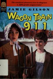 Cover of: Wagon train 911 | Jamie Gilson