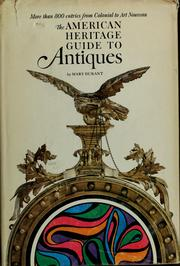 Cover of: The American heritage guide to antiques | Mary B. Durant