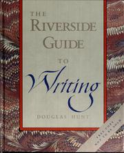 The Riverside guide to writing by Hunt, Douglas