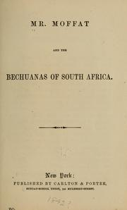 Mr. Moffat and the Bechuanas of South Africa by